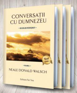"""""""Conversații cu Dumnezeu"""" - Neale Donald Walsch"""