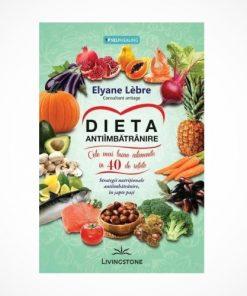 """Dieta antiîmbătrânire"" - Elyane Lebre"
