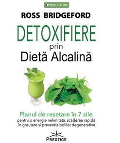 """""""Detoxifiere prin Dietă Alcalină"""" - Ross Bridgeford"""